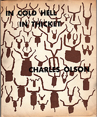 Charles Olson, In Cold Hell, In Thicket