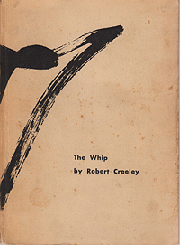 Robert Creeley, The Whip