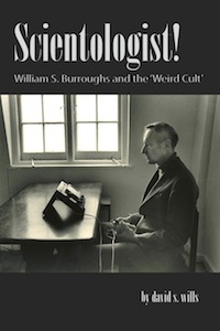 David S. Wills, Scientologist! William S. Burroughs and the Weird Cult