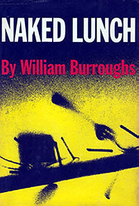 William S. Burroughs, Naked Lunch, Grove Press edition, 1962