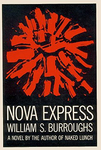 William S. Burroughs, Nova Express, Grove Press, 1964