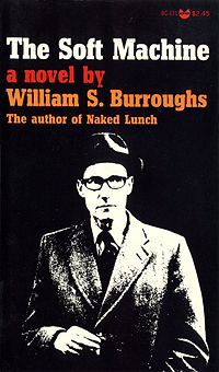 William S. Burroughs, The Soft Machine, Grove Press Paperback Edition, 1967