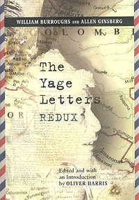 William Burroughs and Oliver Harris, Yage Letters Redux