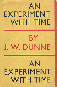 J.W. Dunne, An Experiment with Time