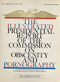 Illustrated Presidential Report of the Commission on Obscenity and Pornography