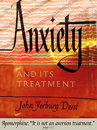 Dr John Dent, Anxiety and Its Treatment