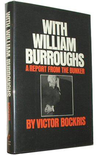Victor Bockris, With William Burroughs: A Report from the Bunker