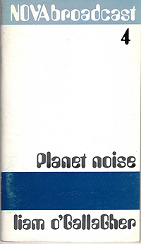 Liam O'Gallagher, Planet Noise, Nova Broadcast 4, 1969