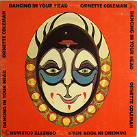 Ornette Coleman, Dancing In Your Head