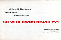 William Burroughs, Claude Pelieu, and Carl Weissner, So Who Owns Death TV?